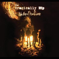 The Tragically Hip – We Are The Same