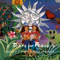 Tears For Fears – Advice For The Young At Heart [Italian Radio Edit]