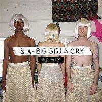 Sia – Big Girls Cry (Remixes)