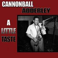 Cannonball Adderley – A Little Taste