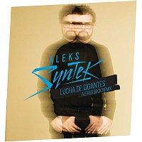 Aleks Syntek, Alfred Beck – Lucha de Gigantes (Aleks Syntek / Alfred Beck Remix)