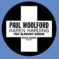 Paul Woolford, Karen Harding – You Already Know [Richy Ahmed Remix]