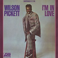 Wilson Pickett – I'm In Love