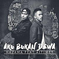 Hazama – Aku Bukan Dewa (feat. Altimet)