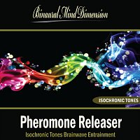 Binaural Mind Dimension – Pheromone Releaser: Isochronic Tones Brainwave Entrainment