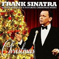 Frank Sinatra – Christmas - Frank Sinatra Sings Everybody's Favorite Christmas Music (Remastered)