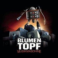 Blumentopf – Musikmaschine