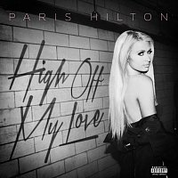 Paris Hilton, Birdman – High Off My Love