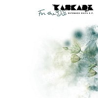 Kaskade – For The DJs (Extended Edits EP)
