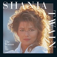 Shania Twain – The Woman In Me