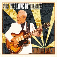 Charlie Gracie – For The Love Of Charlie