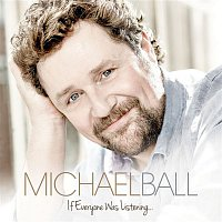 Michael Ball – If Everyone Was Listening...