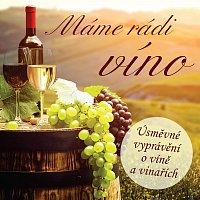 Přední strana obalu CD Máme rádi víno (Úsměvné vyprávění o víně a vinařích)