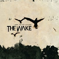 The Wake – Ode To My Misery