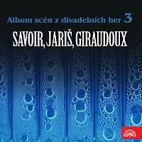 Různí interpreti – Album scén z divadelních her 3 (Savoir, Jariš, Giraudoux)