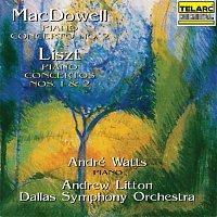 Andre Watts, Andrew Litton, Dallas Symphony Orchestra – MacDowell: Piano Concerto No. 2 - Liszt: Piano Concertos Nos. 1 & 2