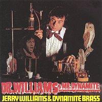 Jerry Williams, Dynamite Brass – Dr. Williams & Dr. Dynamite