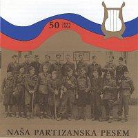 Partizanski pevski zbor – Nasa partizanska pesem