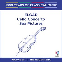 Různí interpreti – Elgar: Cello Concerto / Sea Pictures [1000 Years of Classical Music Vol. 65]