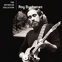 Roy Buchanan – The Definitive Collection