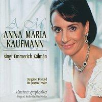 Anna Maria Kaufmann – Anna Maria Kaufmann singt Emmerich Kálmán