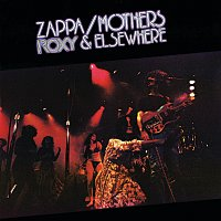 Frank Zappa, The Mothers – Roxy & Elsewhere