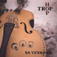 Hop Trop – Na venkowě