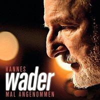 Hannes Wader – Mal angenommen