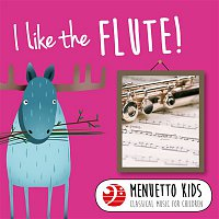 Jean-Pierre Rampal, Robert Veyron-Lacroix – I Like the Flute! (Menuetto Kids - Classical Music for Children)