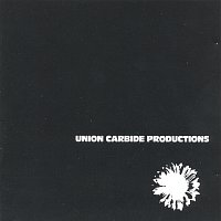 Union Carbide Productions – Financially Dissatisfied Philosophically Trying [Remastered 2013]