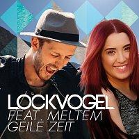 Lockvogel, Meltem – Geile Zeit