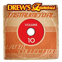The Hit Crew – Drew's Famous Instrumental Latin Collection [Vol. 10]