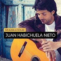 Juan Habichuela Nieto – Mi Alma A Solas