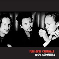 Fun Lovin' Criminals – 100% Colombian