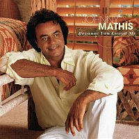 Johnny Mathis – Because You Loved Me