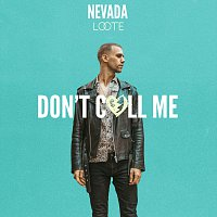 Nevada, Loote – Don't Call Me