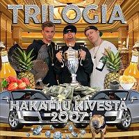 Trilogia – Hakattu Kivesta 2007
