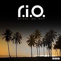 R.I.O. – Ready or Not