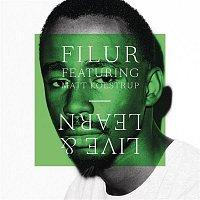 Filur, Matt Kolstrup – Live & Learn