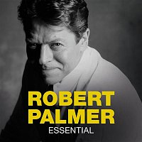 Robert Palmer – Essential