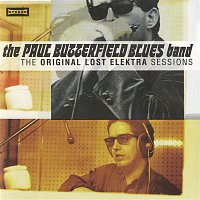 The Paul Butterfield Blues Band – The Original Lost Elektra Sessions