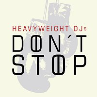 HeavyWeight DJs – Don't Stop feat. Hanna Maaria