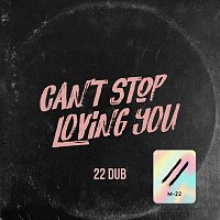 M-22 – Can't Stop Loving You [22 Dub Cut]