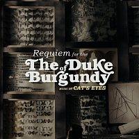 Cat's Eyes – Requiem For The Duke Of Burgundy