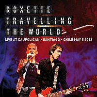 Roxette – Travelling The World Live at Caupolican, Santiago, Chile May 5, 2012