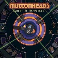 Muttonheads, Alex Alvarez – Moment  Of Happiness