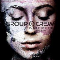 Group 1 Crew – Wake Me Up (Amnesia)