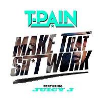 T-Pain, Juicy J – Make That Sh*t Work
