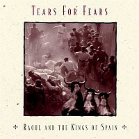 Tears For Fears – Raoul and The Kings of Spain
