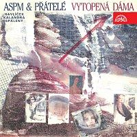 ASPM & přátelé – Vytopená dáma